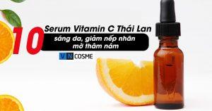 Review top 10 serum Vitamin C Thái Lan tốt nhất